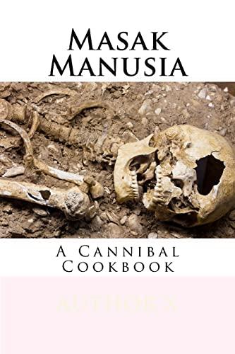 Masak Manusia: Cannibal Cookbook: X, Author