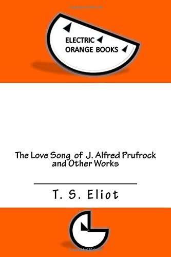 The Love Song of J. Alfred Prufrock: T. S. Eliot