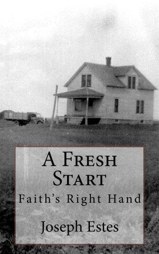 A Fresh Start: Faith s Right Hand: Joseph P Estes