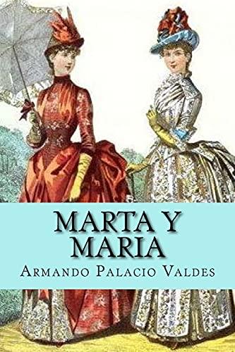 Marta y Maria (Spanish Edition): Valdes, Armando Palacio