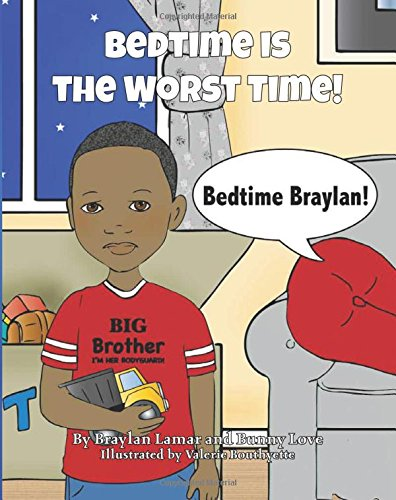 Bedtime is the Worst Time! (Books by Braylan and Bunny): Braylan Lamar