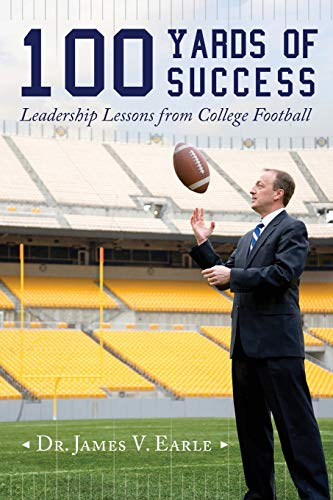 9781543122213: 100 Yards of Success: Leadership Lessons from College Football
