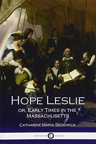 9781543127270: Hope Leslie: Or, Early Times in the Massachusetts