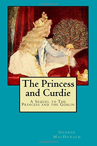 9781543128222: The Princess and Curdie: A Sequel to The Princess and the Goblin
