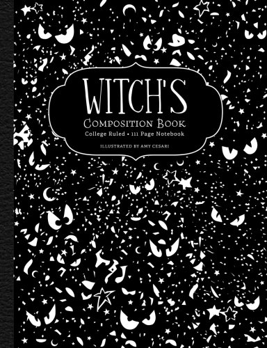 Witch's Composition Book: College Ruled 111 Page Notebook: Amy Cesari