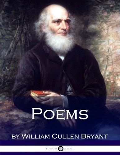 Poems by William Cullen Bryant: William Cullen Bryant