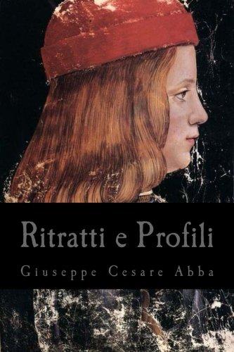 Ritratti E Profili: Abba, Giuseppe Cesare