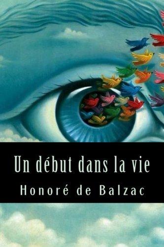 Un Debut Dans La Vie: Honore De Balzac