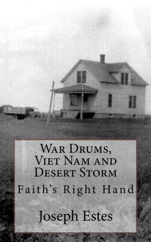 War Drums, Viet Nam and Desert Storm: Joseph P Estes