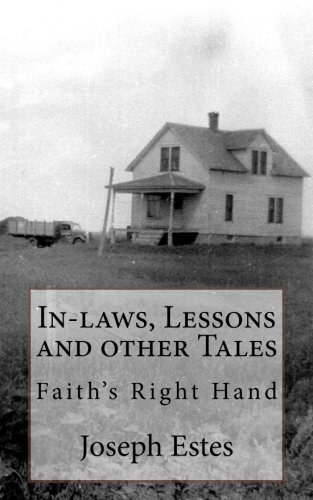 In-Laws, Lessons and Other Tales: Faith s: Joseph P Estes