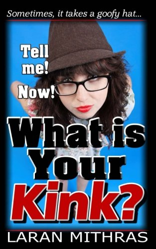 What Is Your Kink?: Mithras, Laran
