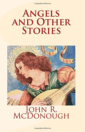 Angels and Other Stories: McDonough, John R.