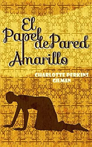 9781543168037: El Papel de Pared Amarillo: The Yellow Wallpaper