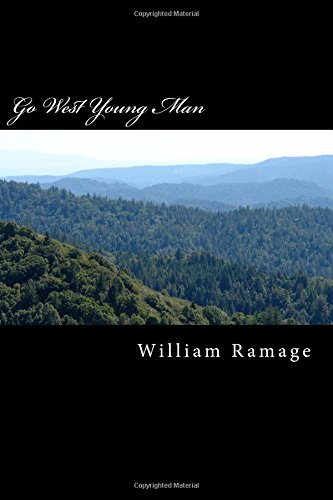 Go West Young Man: Stories from an: Ramage, Mr. William