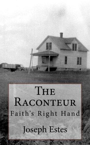 The Raconteur: Faith s Right Hand (Paperback): Joseph P Estes