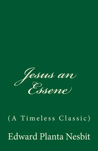 9781543182088: Jesus an Essene (A Timeless Classic): by Edward Planta Nesbit