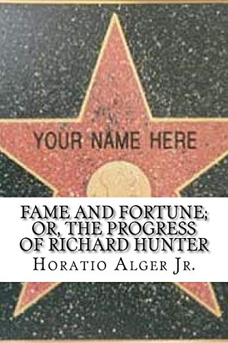 Fame and fortune; or, the progress of: Horatio Alger Jr
