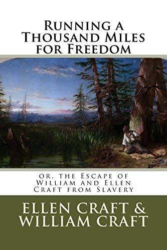 9781543206654: Running a Thousand Miles for Freedom: or, the Escape of William and Ellen Craft from Slavery