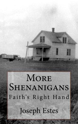 More Shenanigans: Faith s Right Hand (Paperback): Joseph P Estes