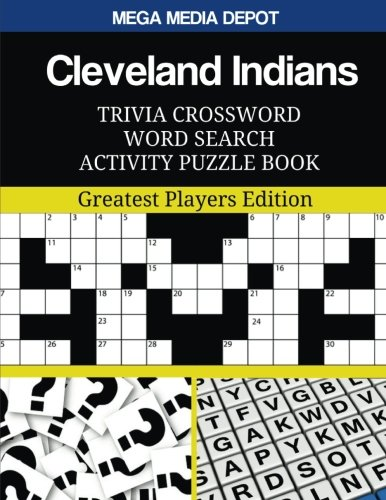Cleveland Indians Trivia Crossword Word Search Activity Puzzle Book: Greatest Players Edition: Mega...