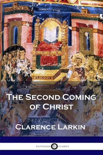 The Second Coming of Christ (Illustrated): Larkin, Clarence