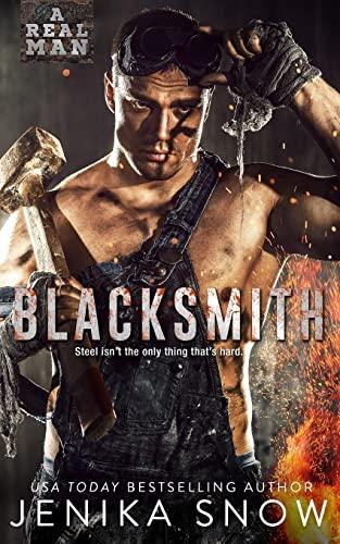Blacksmith (a Real Man, 10) (Paperback): Jenika Snow