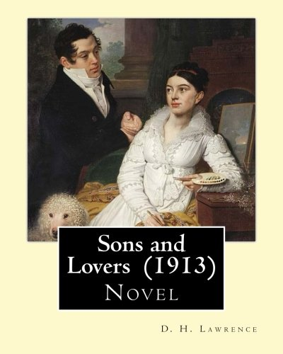 9781543239737: Sons and Lovers (1913). By: D. H. Lawrence: Autobiographical novel