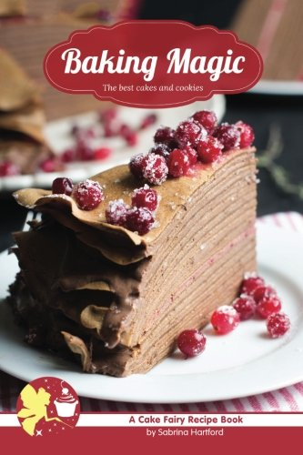Baking Magic: The Best Cakes and Cookies: Hartford, Sabrina