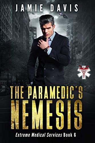 The Paramedic's Nemesis (Extreme Medical Services) (Volume: Davis, Jamie