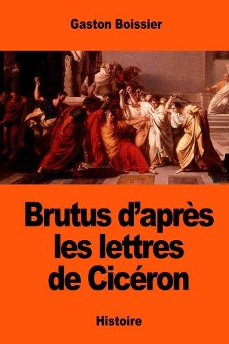 9781543244991: Brutus d'après les lettres de Cicéron