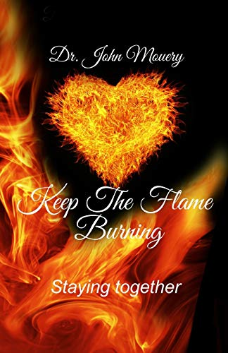 9781543247251: keep the flame burning: staying together