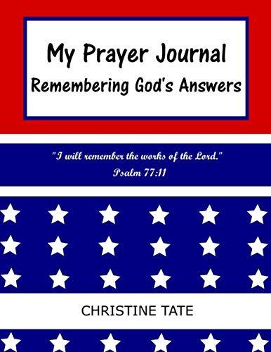 My Prayer Journal: Remembering God's Answers: Flag: Tate, Christine
