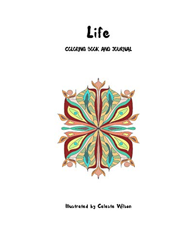 Life: An adult coloring book and meditation journal: Celeste Wilson