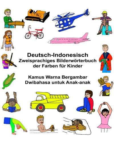 Deutsch-Indonesisch Zweisprachiges Bilderworterbuch Der Farben Fur Kinder: Carlson Jr, Richard