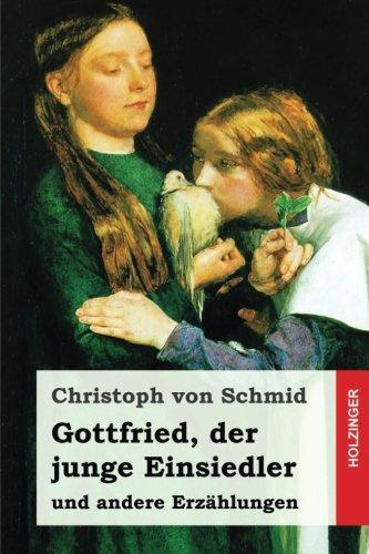 Gottfried, Der Junge Einsiedler: Und Andere Erzahlungen: Von Schmid, Christoph
