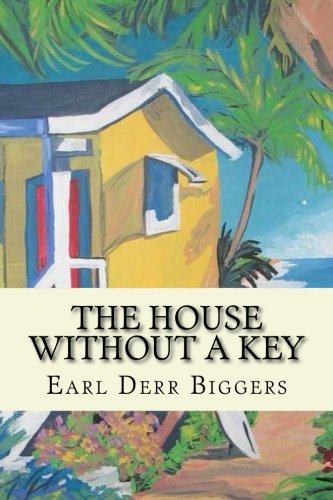 The house without a key(Charlie Chan series #1): Earl Derr Biggers
