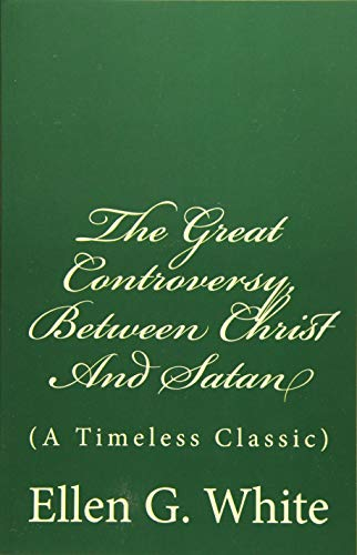 9781543267440: The Great Controversy, Between Christ And Satan: (A Timeless Classic)