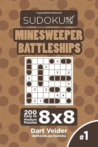 Sudoku Minesweeper Battleships - 200 Easy to Medium Puzzles 8x8 (Volume 1): Dart Veider