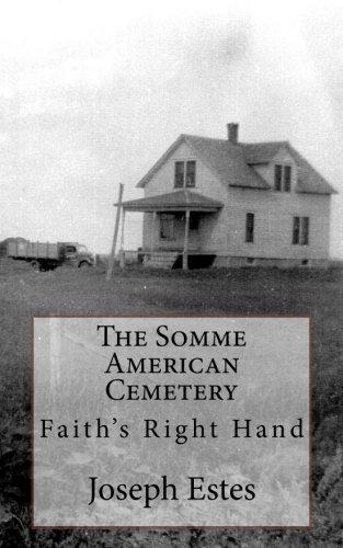 The Somme American Cemetery: Faith s Right: Joseph P Estes