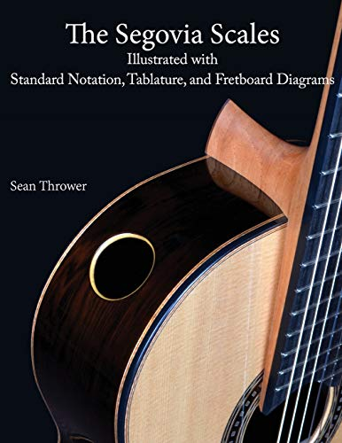 9781543280036: The Segovia Scales: Illustrated with Standard Notation, Tablature, and Fretboard Diagrams