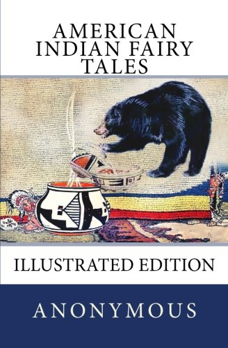 9781543281699: American Indian Fairy Tales: [Illustrated Edition]