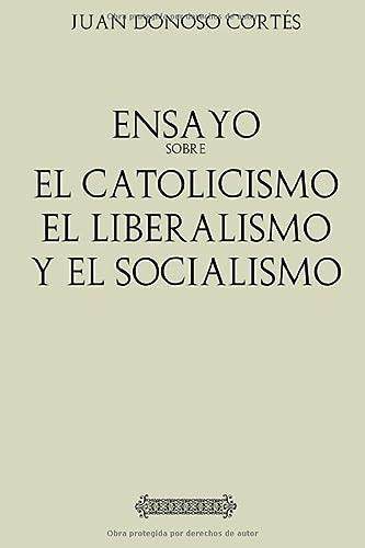 9781543282962: Antología Juan Donoso Cortés: Ensayo sobre el catolicismo, el liberalismo: y el socialismo (con notas)