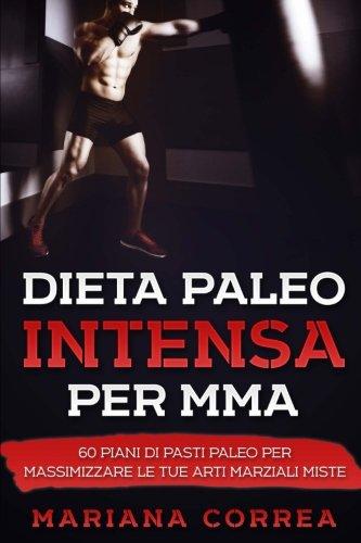 Dieta Paleo Intensa Per Mma: 60 Piani: Correa, Mariana