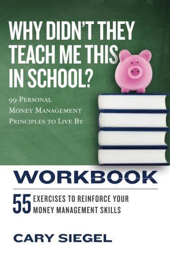 9781543294378: Why Didn't They Teach Me This in School? Workbook: 99 Personal Money Management Principles to Live By