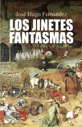 Los Jinetes Fantasmas (Paperback): Jose Hugo Fernandez