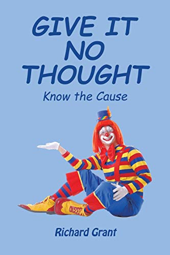 9781543403893: Give It No Thought: Know the Cause
