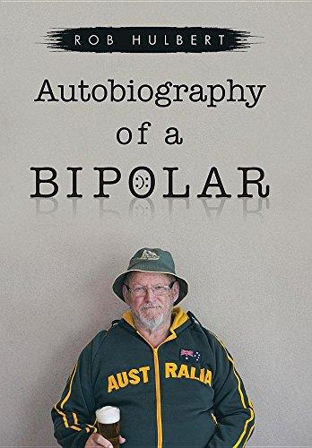 Autobiography of a Bipolar (Hardback): Rob Hulbert