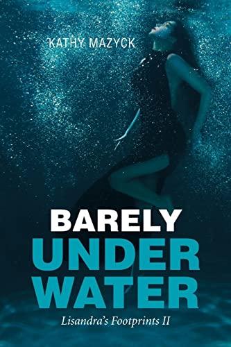 Barely Under Water: Lisandra s Footprints II: Kathy Mazyck