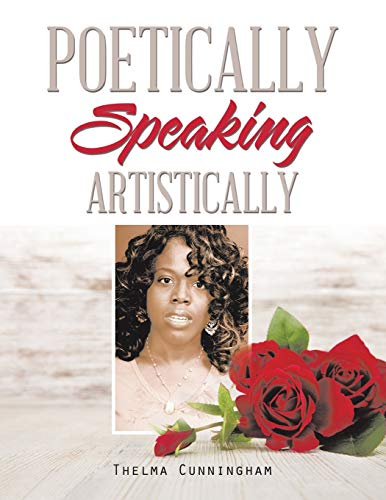 Poetically Speaking: Artistically: Thelma Cunningham