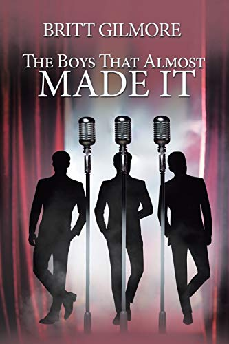 The Boys That Almost Made It . . .: Britt Gilmore